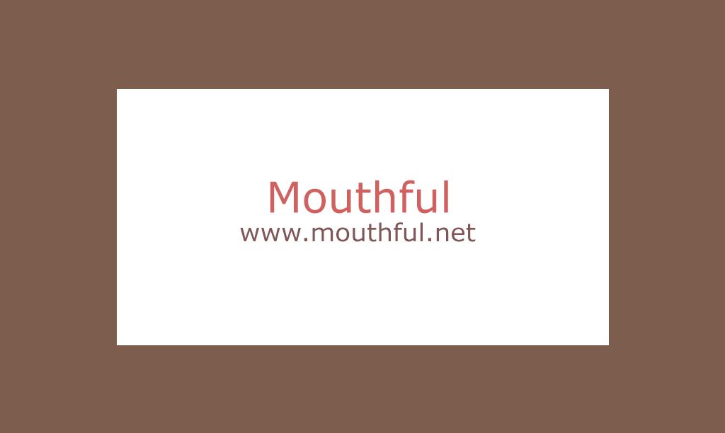 Mouthful.net
