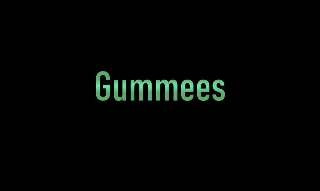 Gummees